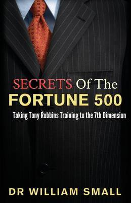 Secrets of the Fortune 500: Taking Tony Robbins Training to the 7th Dimension
