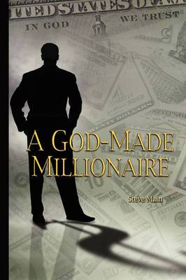 A God-Made Millionaire: Personal and Business Finance God's Way