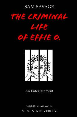 The Criminal Life of Effie O.