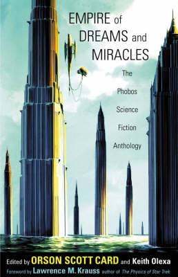 Empire of Dreams and Miracles: The Phobos Science Fiction Anthology: v. 1: Phobos Galaxy