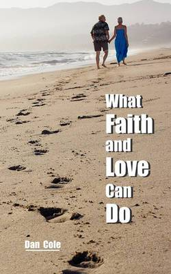 What Faith and Love Can Do