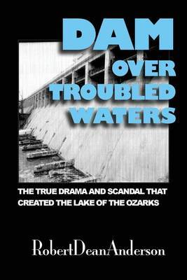 Dam Over Troubled Waters