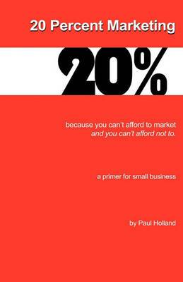 20 Percent Marketing: Maybe That's All You Need