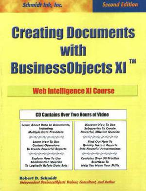Creating Documents with  BusinessObjects XI : Web Intelligence XI Course