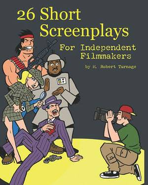 26 Short Screenplays for Independent Filmmakers, Vol. 1