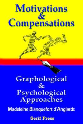 Motivations & Compensations Graphological & Psychological Approaches