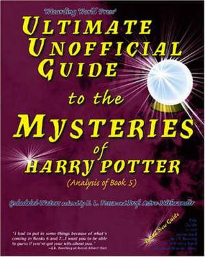 Ultimate Unofficial Guide to the Mysteries of Harry Potter: Analysis of Book 5: Bk. 5