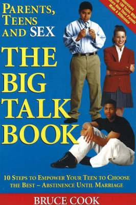 Parents, Teens and Sex: The Big Talk Book