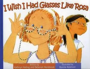 I Wish I Had Glasses Like Rosa: Quisiera Tener Lentes Como Rosa