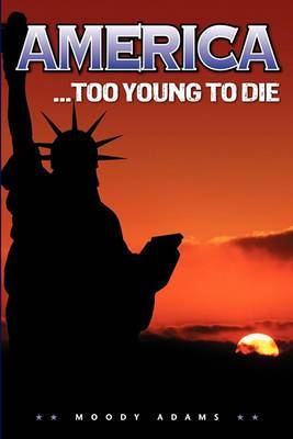 America... Too Young To Die