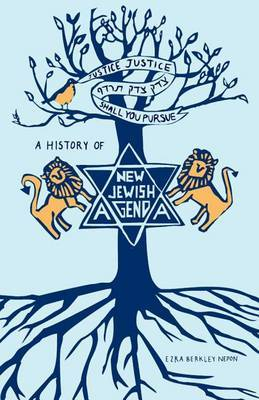 Justice, Justice Shall You Pursue: A History of the New Jewish Agenda