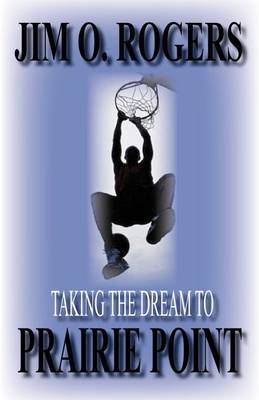 Taking the Dream to Prairie Point