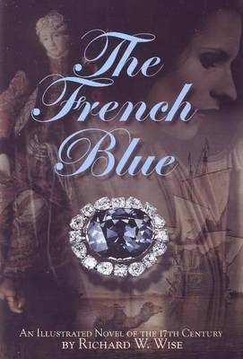 French Blue: An Illustrated Novel of the 17th Century