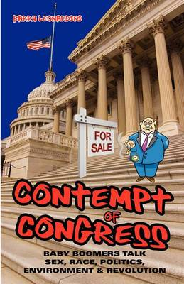 Contempt of Congress: Baby Boomers Talk Sex, Race, Politics, Environment & Revolution