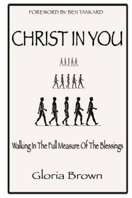 Christ in You: Walking in the Full Measure of the Blessings