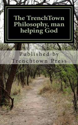 The Trenchtown Philosophy, Man Helping God
