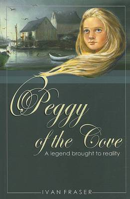 Peggy of the Cove: A Legend Brought to Reality