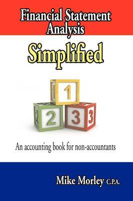 Financial Statement Analysis Simplified: An Accounting Book for Non-Accountants