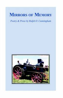 Mirrors of Memory: Poetry and Prose / By Ralph Cunningham