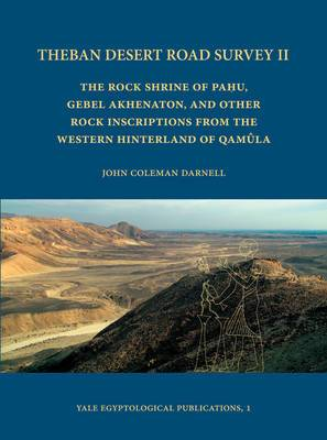 Theban Desert Road Survey II: The Rock Shrine of Pahu, Gebel Akhenaton, and Other Rock Inscriptions from the Western Hinterland of Qamula
