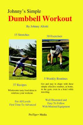 Johnny's Simple Dumbbell Workout