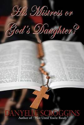 His Mistress or God's Daughter?