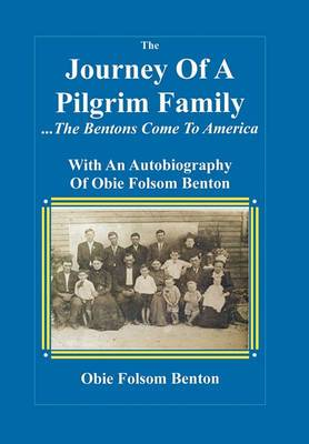 Journey of a Pilgrim Family - The Bentons Come to America