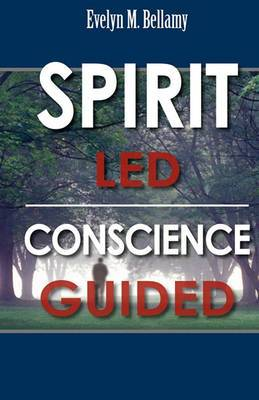 Spirit Led Conscience Guided