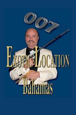 007 Exotic Location; Bahamas