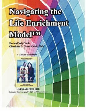Navigating the Life Enrichment Model