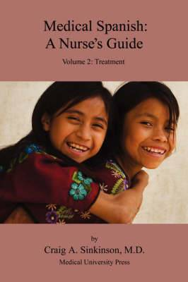 Medical Spanish: A Nurse's Guide Volume 2: Treatment