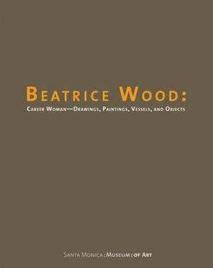 Beatrice Wood - Career Woman. Drawings, Paintings, Vessels and Objects
