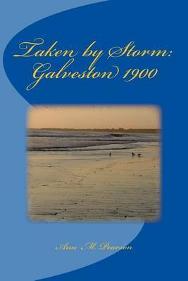 Taken by Storm: Galveston 1900