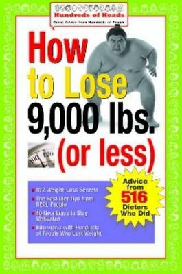 How to Lose 9,000 Lbs. or Less: Advice from 516 Dieters Who Did