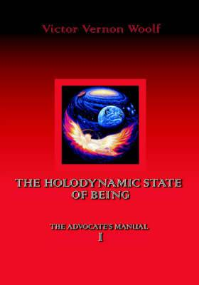 The Holodynamic State of Being: Manual I