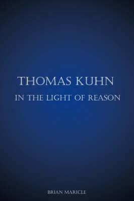 Thomas Kuhn in the Light of Reason