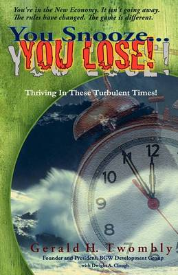 You Snooze ... You Lose: Thriving in These Turbulent Times!