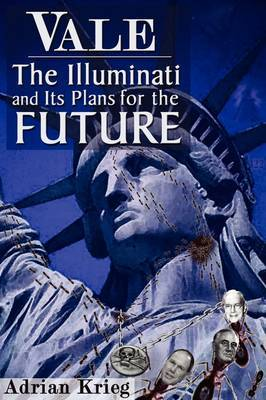 Vale: The Illuminati and Their Plans for the Future