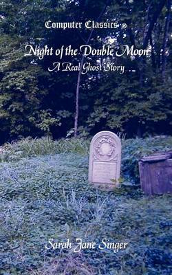 Night of the Double Moon - A Real Ghost Story