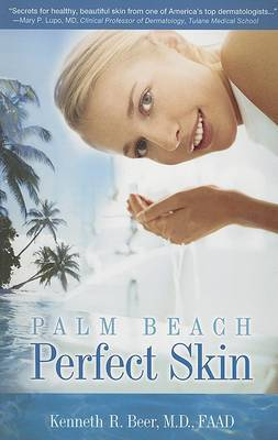 Palm Beach Perfect Skin: The Quest for Ideal Skin Health & Beauty