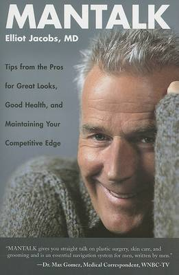 Mantalk: Tips from the Pros on Good Looks, Good Health, and Maintaining Your Competitive Edge