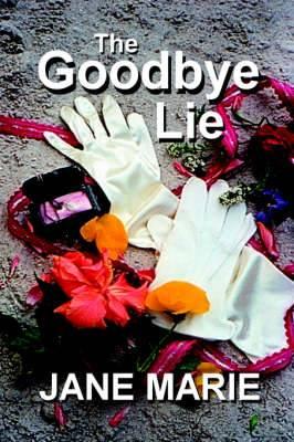 The Goodbye Lie