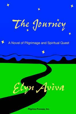 The Journey: A Novel of Pilgrimage and Spiritual Quest