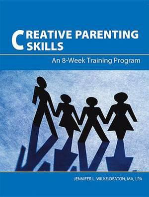 Creative Parenting Skills: The Training Handbook