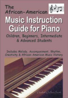 African American Music Instruction Guide for Piano: Children, Beginners, Intermediate & Advanced Students