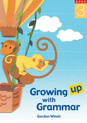 Growing up with Grammar: Bk. 3