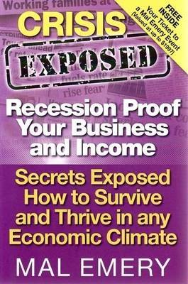 Crisis Exposed: Recession Proof Your Business and Income