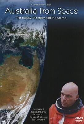 Australia from Space: The Beauty, the Glory and the Sacred