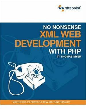 No Nonsense XML Web Development with PHP