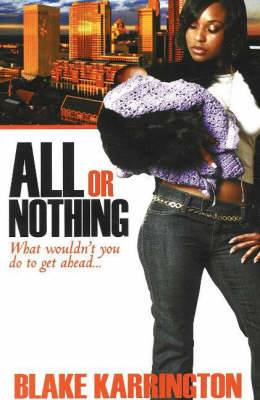 All or Nothing: What Wouldn't You Do to Get Ahead...